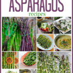 35 Healthy Asparagus Recipes – Healthy Seasonal Recipes
