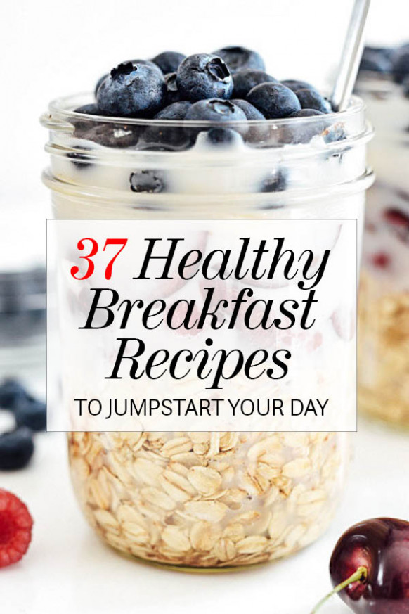 37 Easy Healthy Breakfast Recipes to Start Your Day ...