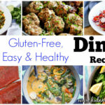 38 Easy Healthy Dinner Recipes (Gluten Free) – Kula Mama