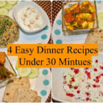 4 Easy Indian Dinner Recipes Under 30 Minutes | 4 Quick …