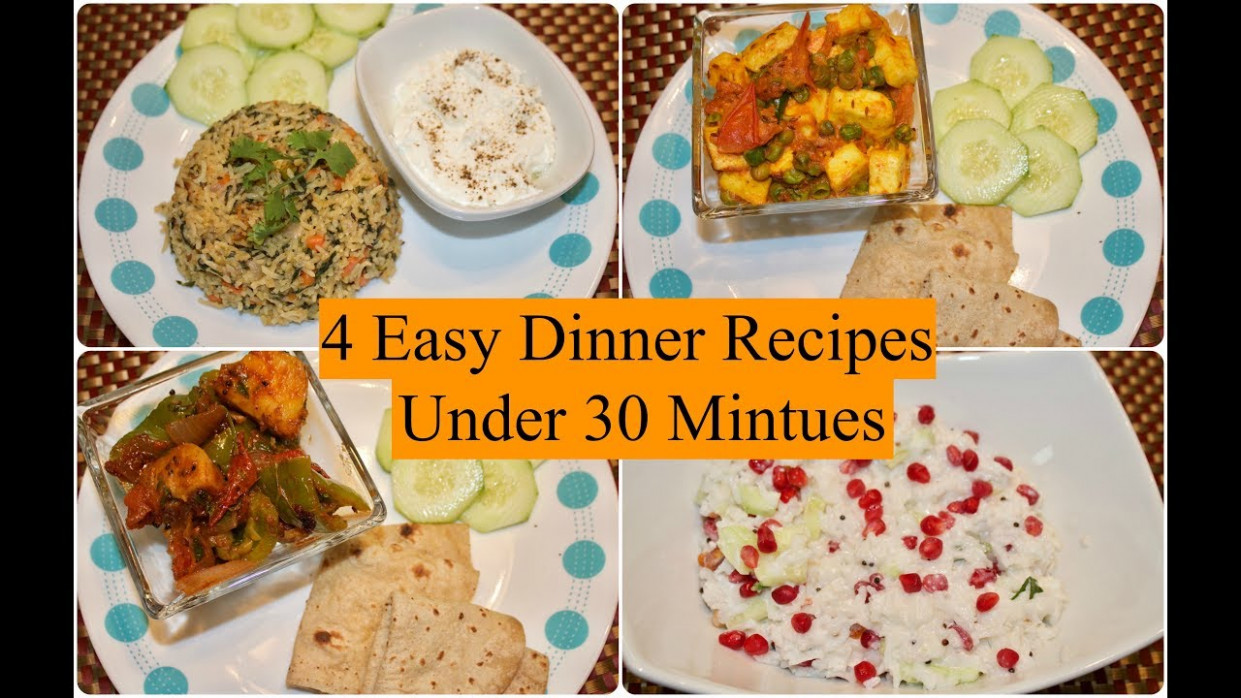 4 Easy Indian Dinner Recipes Under 30 Minutes | 4 Quick ...