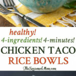 4 Ingredient, 4 Minute Chicken Taco Rice Bowls – The …