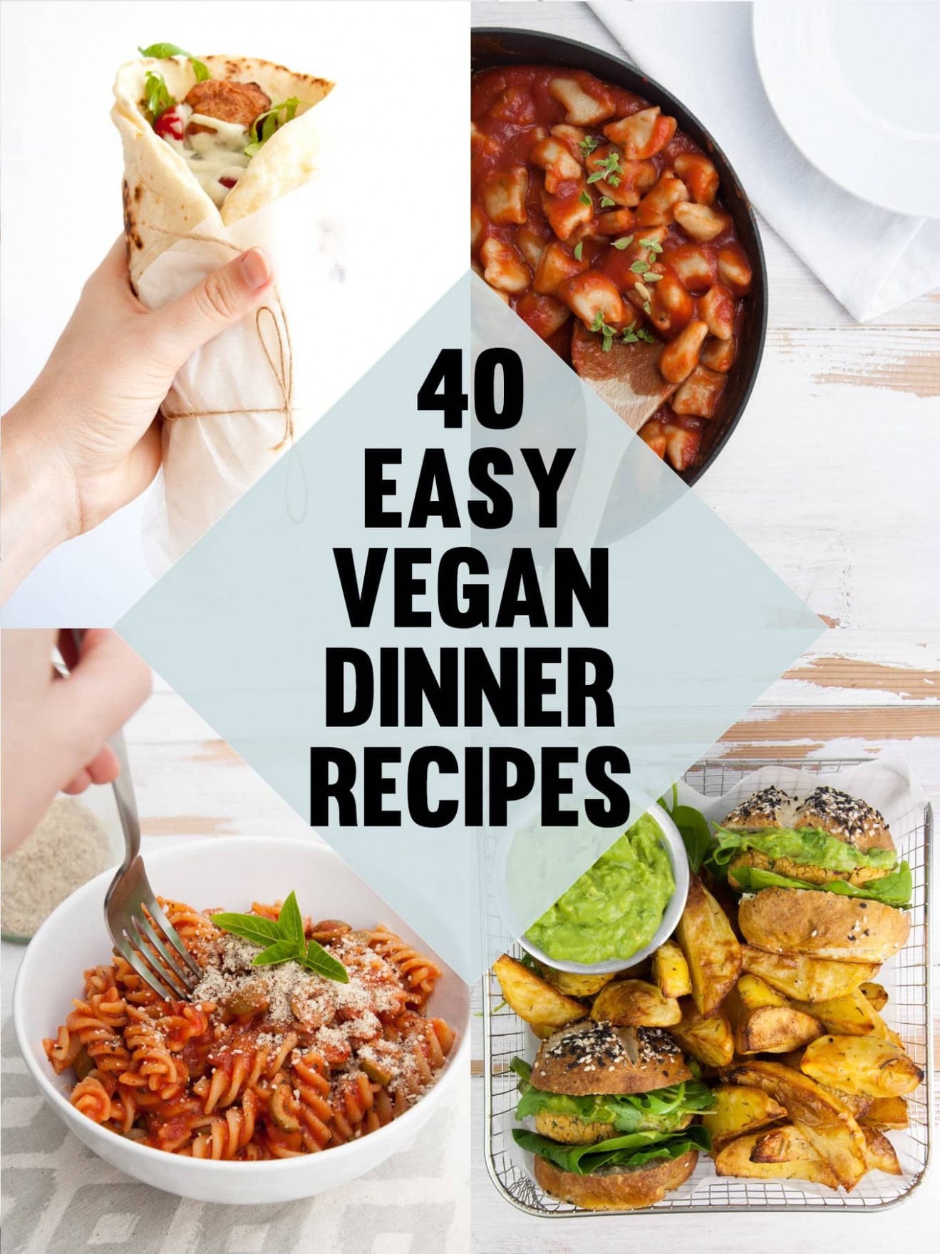 40 Easy Vegan Dinner Recipes | Elephantastic Vegan