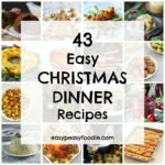 43 Easy Christmas Dinner Recipes – Easy Peasy Foodie