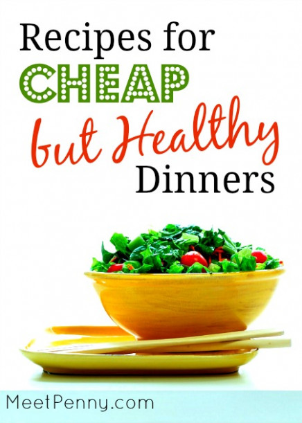 45 Inexpensive Healthy Dinner Ideas – Meet Penny