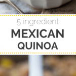 5 Ingredient Mexican Quinoa – Simply Quinoa