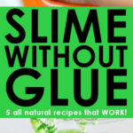 5 Ways To Make Slime Without Glue – All Natural, Non Toxic!
