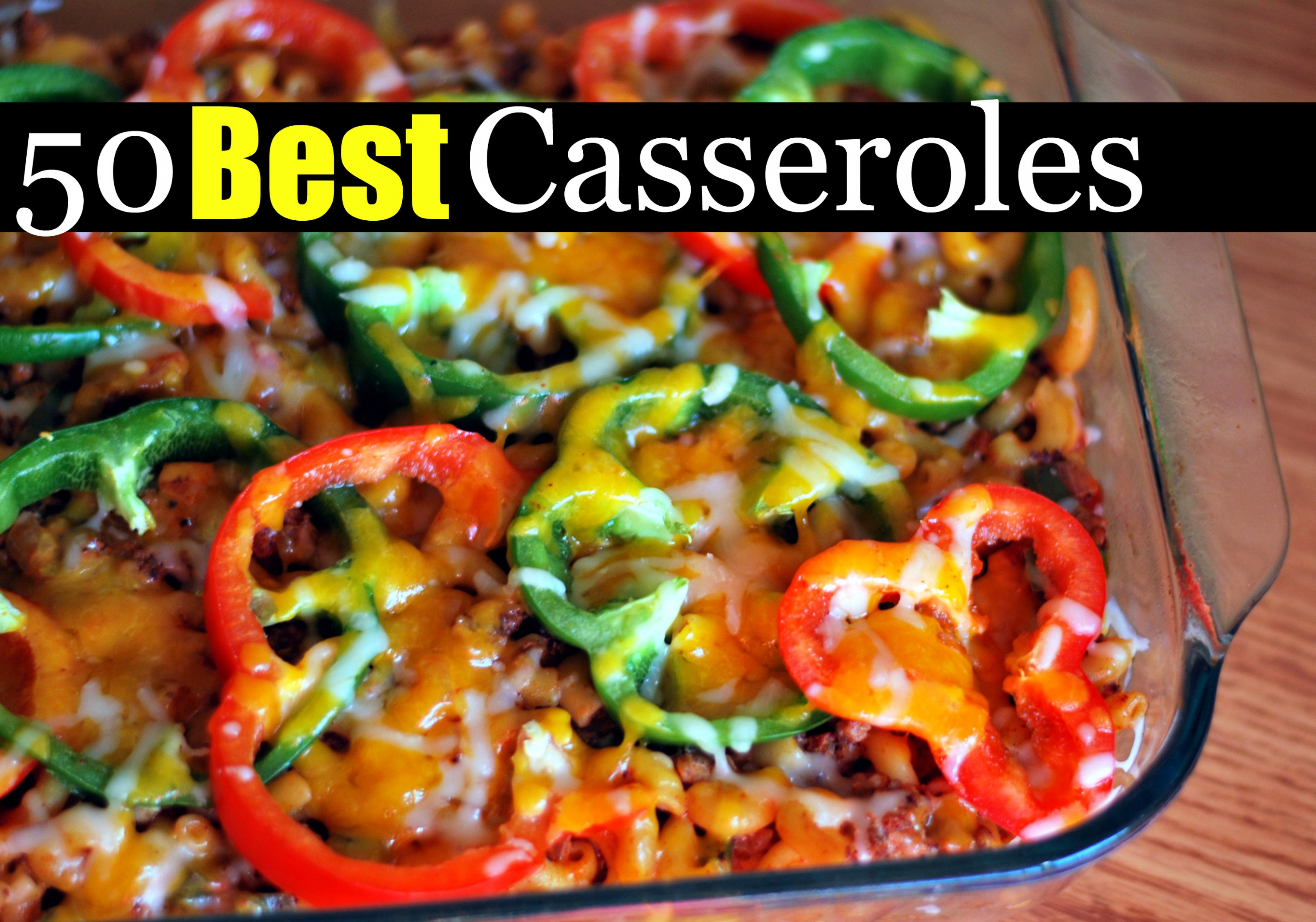 50 Best Casseroles - Aunt Bee's Recipes