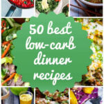 50 Best Low Carb Dinners – Recipes And Ideas
