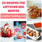 50 Recipes To Use Up Leftover Egg Whites – NeighborFood
