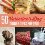 50 Valentines Day Dinner Ideas For Two DIY Ready