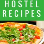 6 Easy, Cheap, And Healthy Hostel Meals – The Abroad Guide