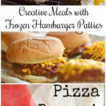 6 Easy Meals Using Frozen Hamburger Patties • Faith Filled …