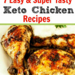 7 Best Easy Keto Chicken Recipes | Beauty And The Foodie