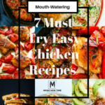 7 Must Try Mouth Watering Easy Chicken Recipes – Munchkin Time