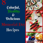 8 Colorful, Delicious And Healthy Memorial Day Recipes …