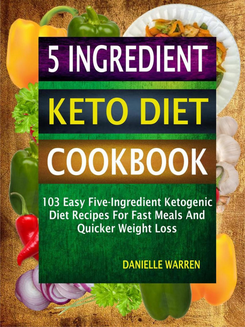 8 Ingredient Keto Diet Cookbook: 8 Easy Five-Ingredient Ketogenic Diet  Recipes For Fast Meals And Quicker Weight Loss by Danielle Warren - Read ...