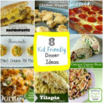 8 Kid Friendly Dinner Ideas! – The Best Blog Recipes