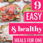 9 Easy & Healthy Meals for One in 9 | Being Healthy in ...