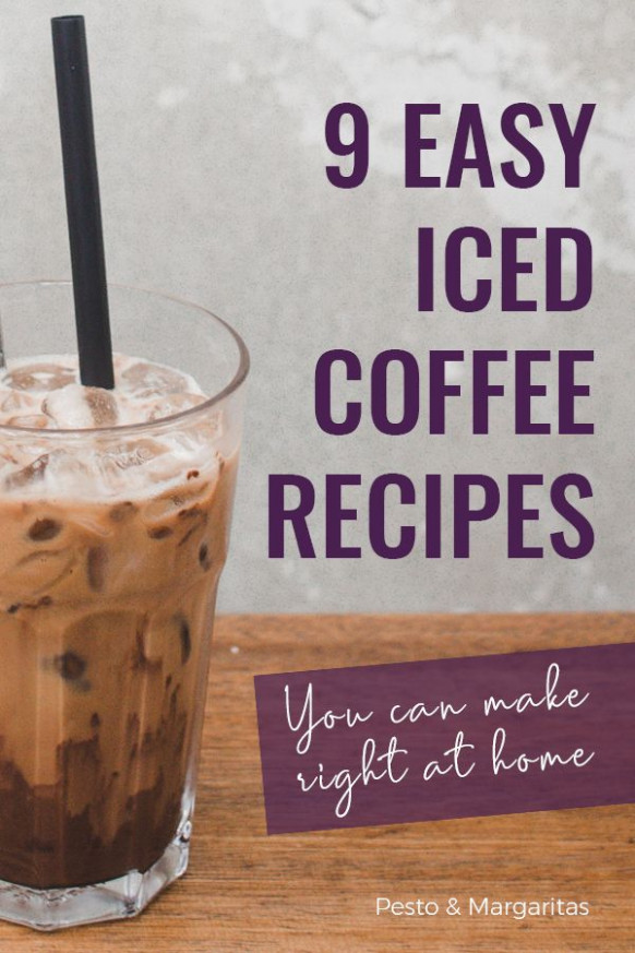 9 Easy Iced Coffee Recipes You Can Make at Home | Must ...