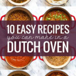 9 Easy Recipes You Can Make In A Dutch Oven – Pinch Of Yum