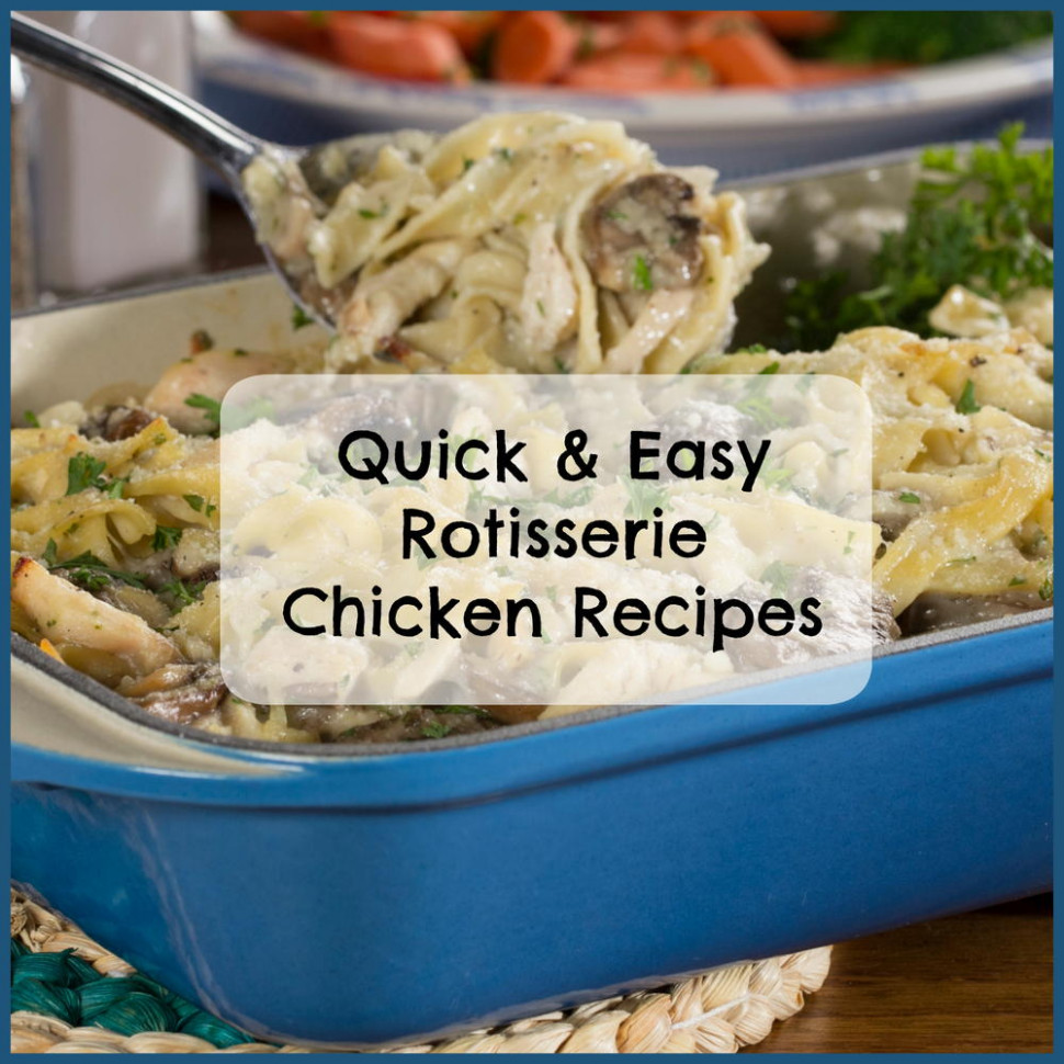 9 Quick & Easy Rotisserie Chicken Recipes | MrFood
