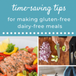 9 Time Saving Tips For Making Gluten Free Dairy Free Meals …