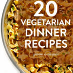 9 Vegetarian Dinner Recipes That Everyone Will LOVE …