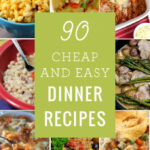 90 Cheap Quick Easy Dinner Recipes
