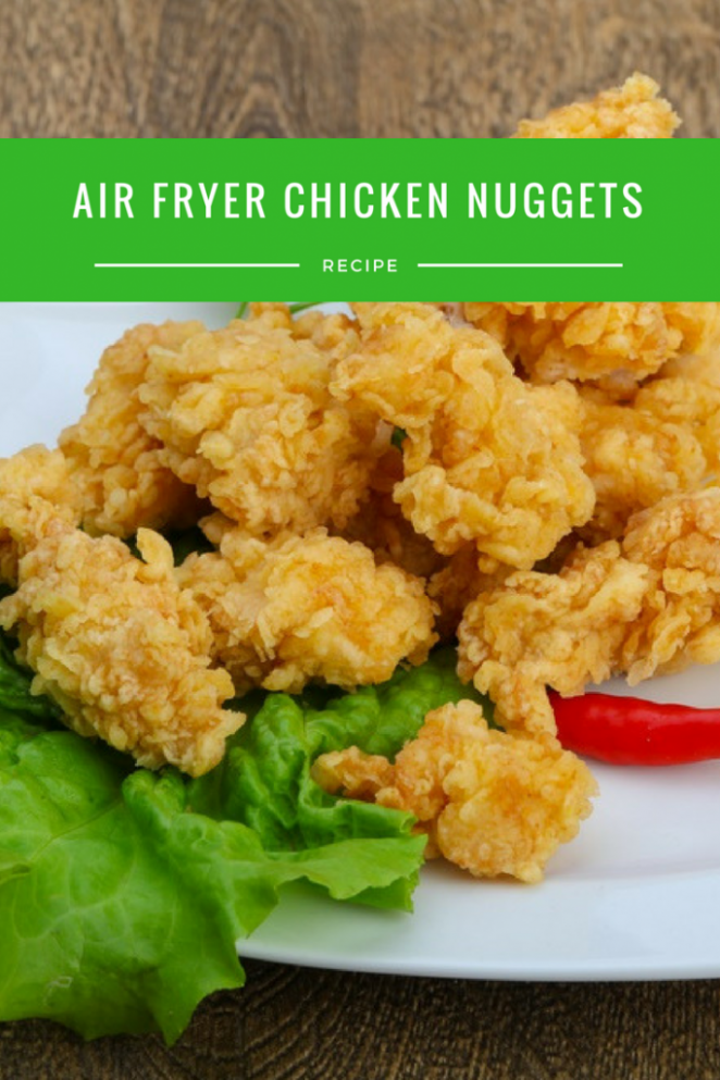 Air Fryer- Chick-Fil-A Nuggets —Chicken Nuggets