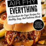 Air Fryer Recipes, Delicious Meals And Recipes For On …