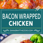 Bacon Wrapped Chicken – Dinner At The Zoo