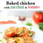 Baked Chicken Breast With Zucchini And Tomato – My …