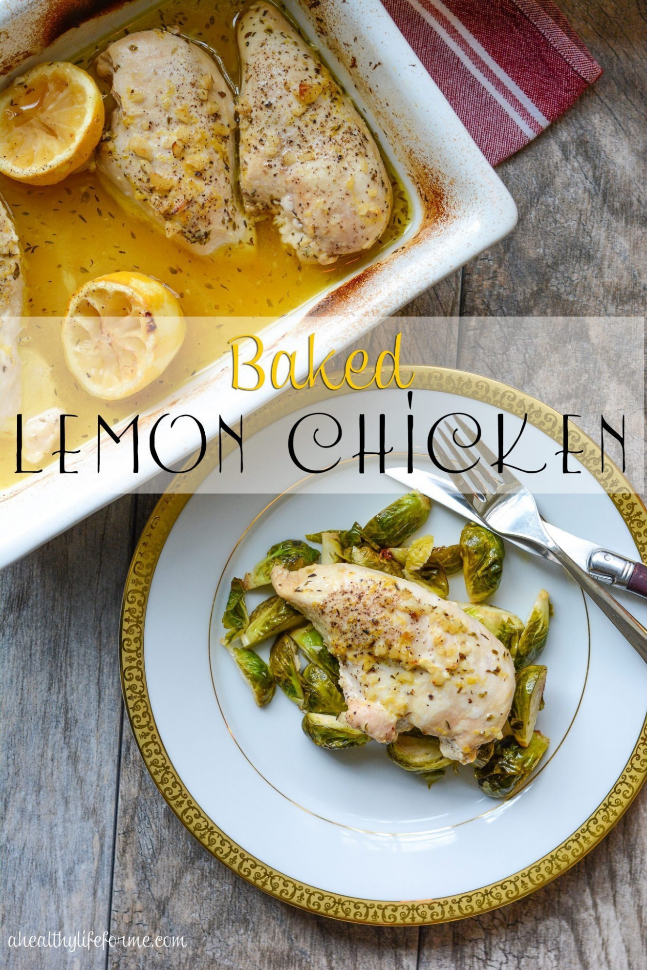 Baked Lemon Chicken - A Healthy Life For Me