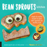 Bean Sprouts Kitchen: Simple And Creative Recipes To Spark …