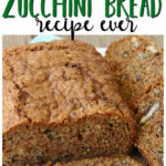 BEST EVER ZUCCHINI BREAD – Butter With A Side Of Bread