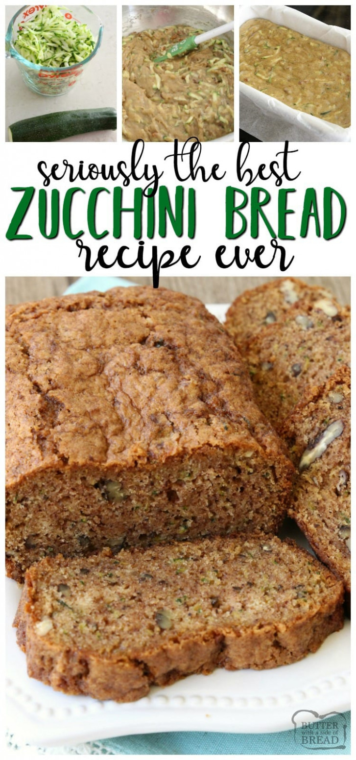 BEST EVER ZUCCHINI BREAD - Butter with a Side of Bread