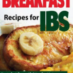 Breakfast Recipes For IBS: How To Cook Easy And Delicious …