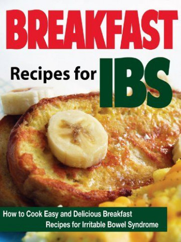 Breakfast Recipes for IBS: How to Cook Easy and Delicious ...