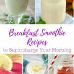 Breakfast Smoothie Recipes To Supercharge Your Mornings …