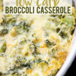 Broccoli Cheese Casserole – Extra Cheesy And Low Carb Too!