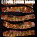Brown Sugar Bacon Recipe Perfect For Breakfast
