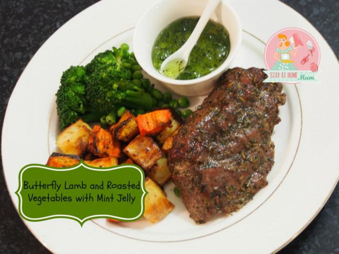 Butterfly Lamb And Baked Vegies With Mint Jelly | Stay At …