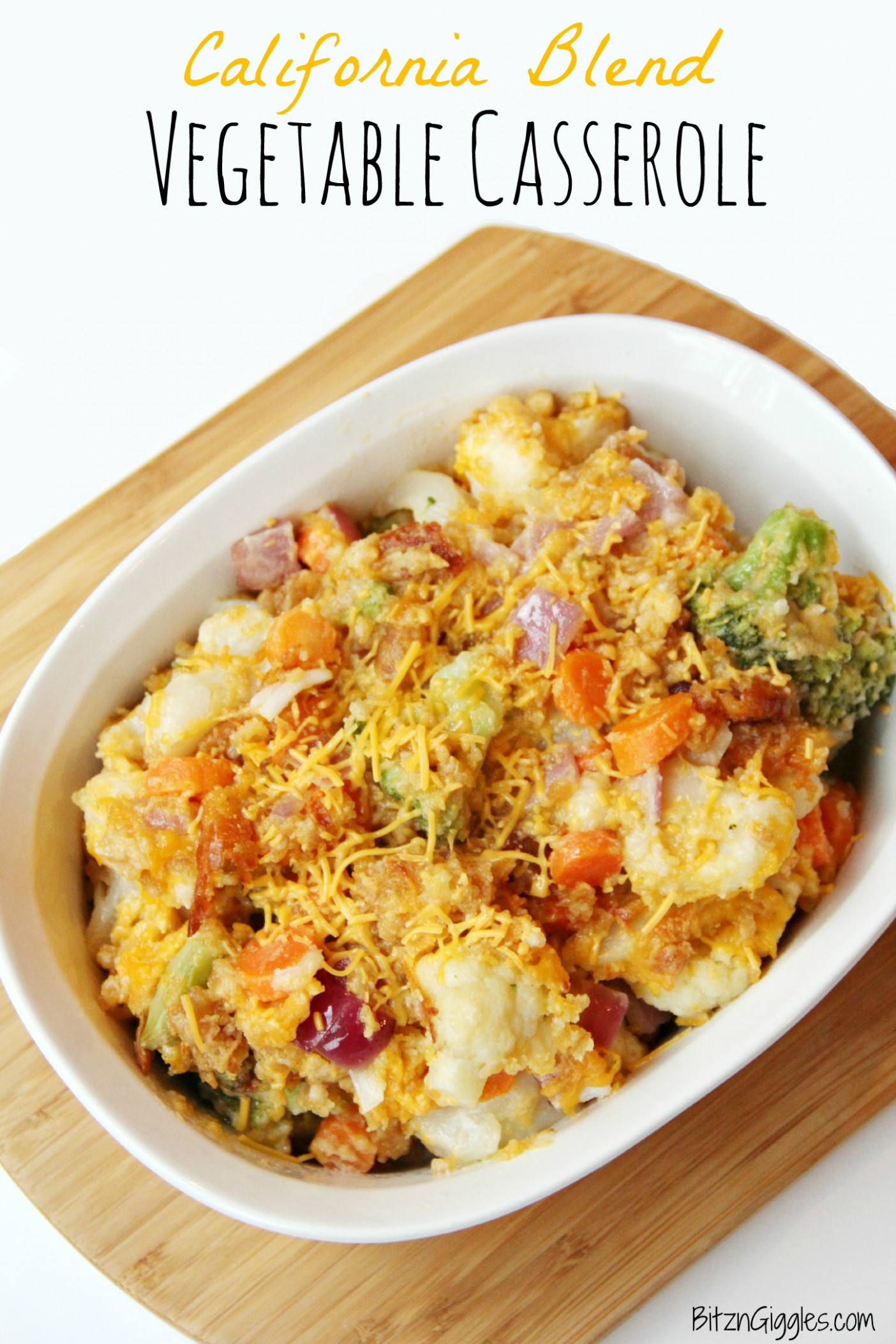 California Blend Vegetable Casserole – Bitz & Giggles