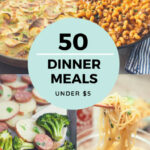 Cheap Dinner Recipes For $8 Or Less – More Than 80 Ideas!