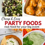 Cheap & Easy Party Foods Made With Healthy Real Food