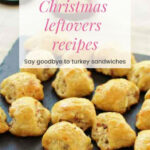 Christmas Leftovers – Recipes For Zero Waste | Main Course …