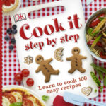 Cook It Step By Step – Learn To Cook 100 Easy Recipes