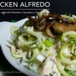 Creamy Chicken Alfredo Zoodles With Mushrooms – Low Carb …