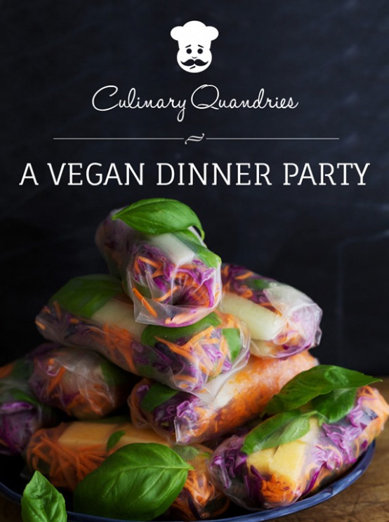 Culinary Quandaries: A Vegan Dinner Party & a Giveaway ...